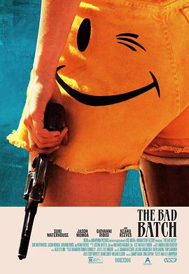 劣质爱情 The Bad Batch(2016)